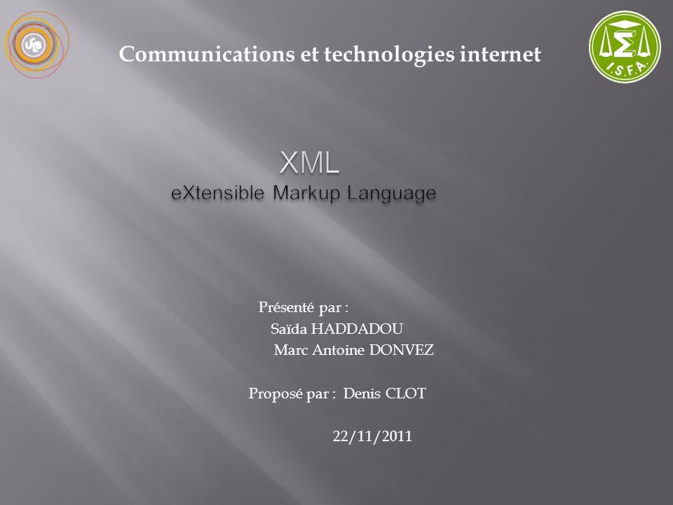Présenté par : Saïda HADDADOU Marc Antoine DONVEZ Proposé par : Denis CLOT 22/11/2011 Communications et technologies internet