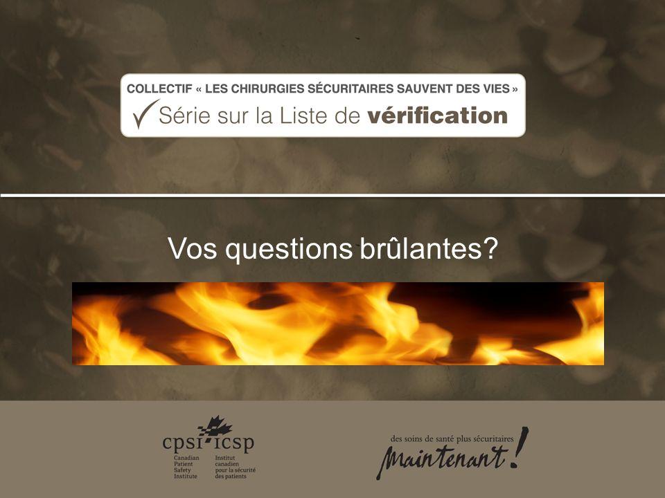 Vos questions brûlantes?