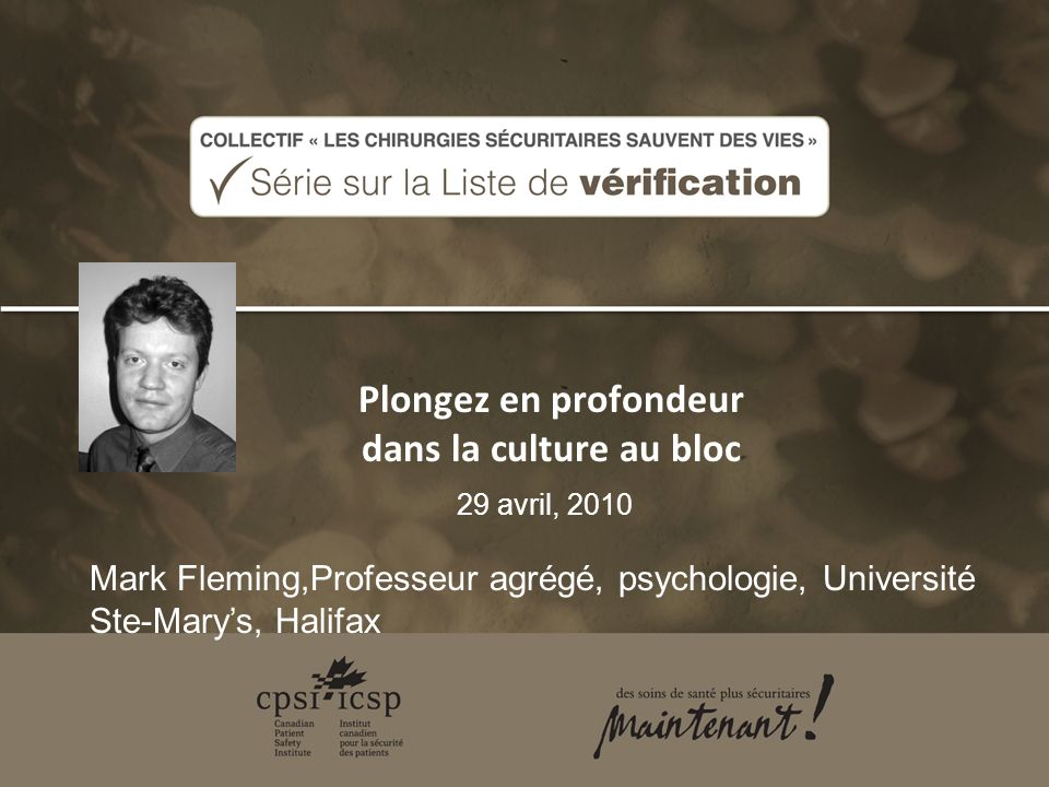Plongez en profondeur dans la culture au bloc 29 avril, 2010 Mark Fleming,Professeur agrégé, psychologie, Université Ste-Marys, Halifax