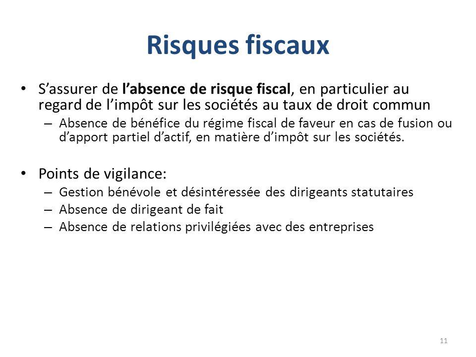 Risques fiscaux Sassurer de labsence de risque fiscal, en particulier au regard de limpôt sur les sociétés au taux de droit commun – Absence de bénéfi
