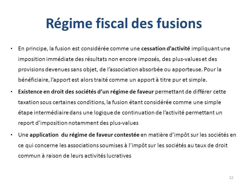 Régime fiscal des fusions En principe, la fusion est considérée comme une cessation dactivité impliquant une imposition immédiate des résultats non en