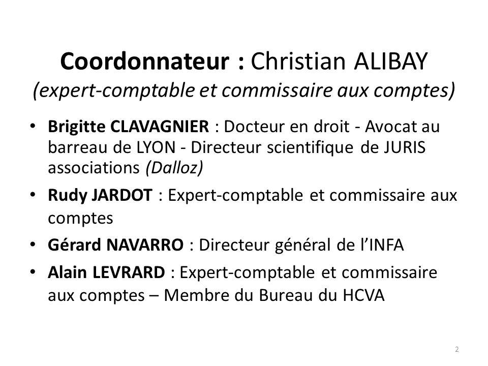 Coordonnateur : Christian ALIBAY (expert-comptable et commissaire aux comptes) Brigitte CLAVAGNIER : Docteur en droit - Avocat au barreau de LYON - Di