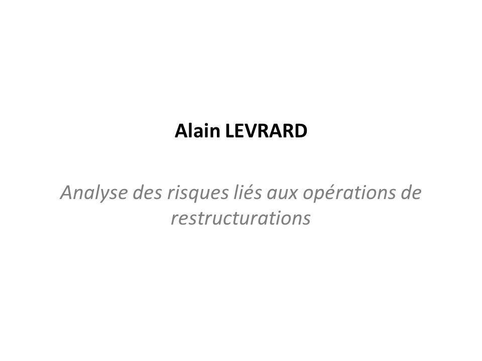 Alain LEVRARD Analyse des risques liés aux opérations de restructurations