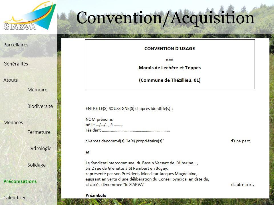Convention/Acquisition Parcellaires Généralités Atouts Mémoire Biodiversité Menaces Fermeture Hydrologie Solidage Préconisations Calendrier