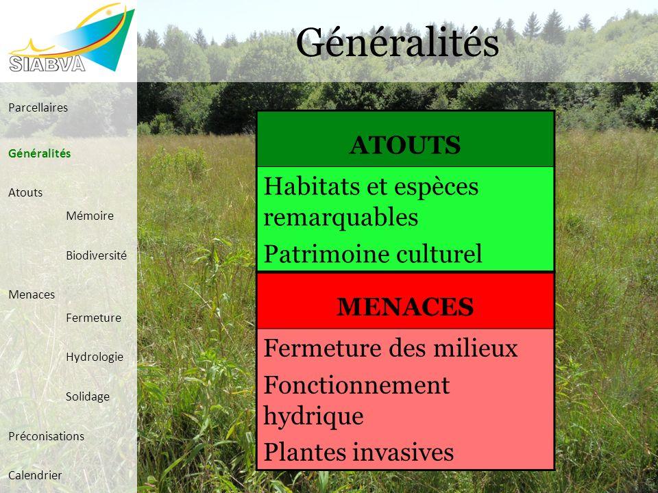 ATOUTS Habitats et espèces remarquables Patrimoine culturel Généralités MENACES Fermeture des milieux Fonctionnement hydrique Plantes invasives Parcel