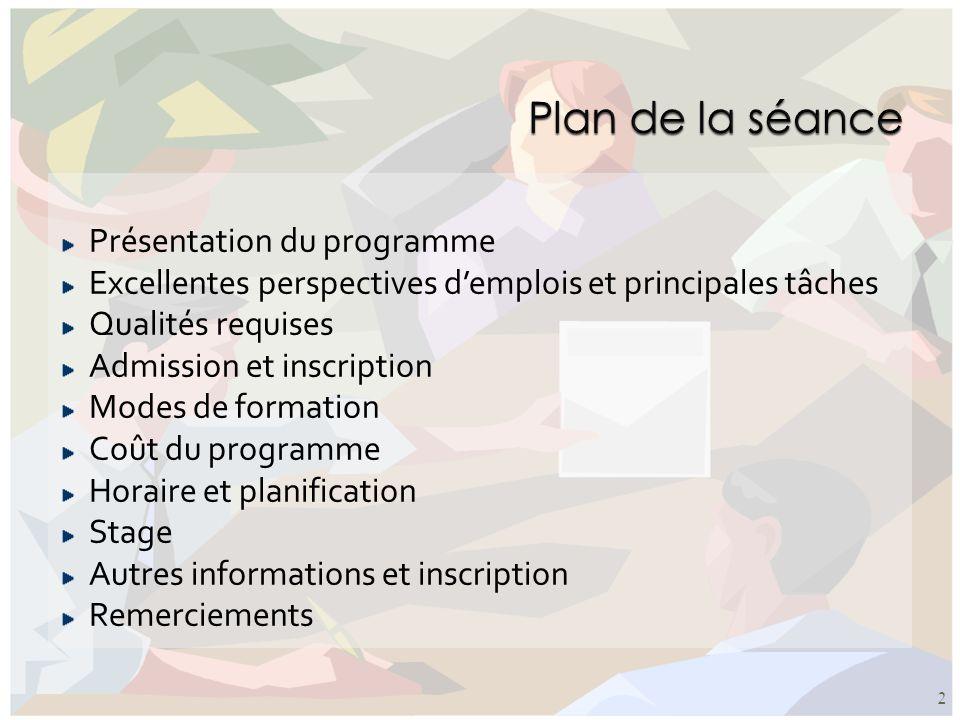 Présentation du programme Excellentes perspectives demplois et principales tâches Qualités requises Admission et inscription Modes de formation Coût d