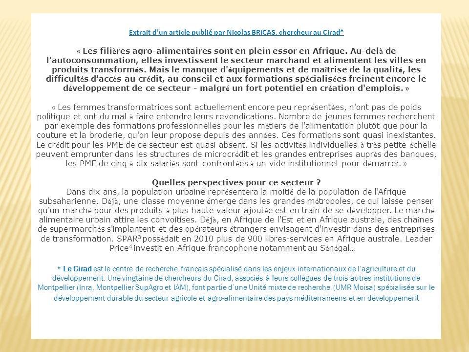 Extrait dun article publié par Nicolas BRICAS, chercheur au Cirad* « Les fili è res agro-alimentaires sont en plein essor en Afrique. Au-del à de l'au