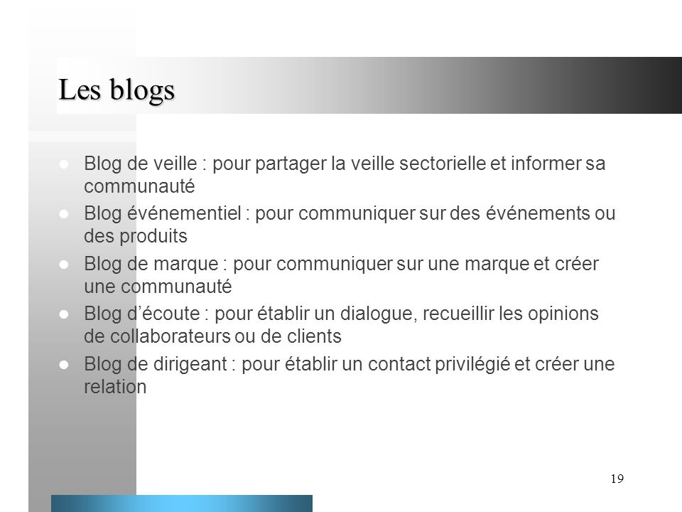 19 Les blogs Blog de veille : pour partager la veille sectorielle et informer sa communauté Blog événementiel : pour communiquer sur des événements ou