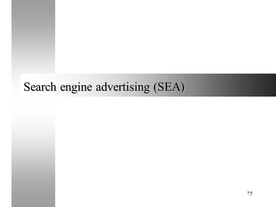 75 Search engine advertising (SEA)