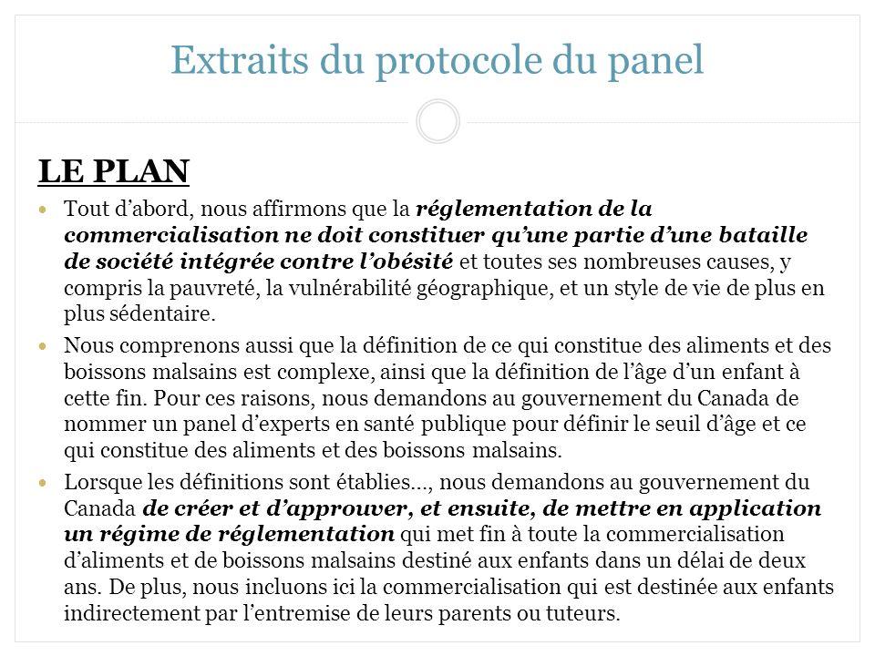 Extraits du protocole du panel LE PLAN Tout dabord, nous affirmons que la réglementation de la commercialisation ne doit constituer quune partie dune