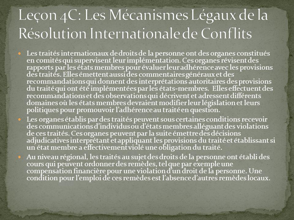 Les traités internationaux de droits de la personne ont des organes constitués en comités qui supervisent leur implémentation. Ces organes révisent de