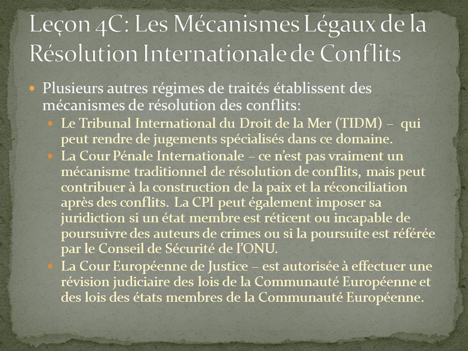Plusieurs autres régimes de traités établissent des mécanismes de résolution des conflits: Le Tribunal International du Droit de la Mer (TIDM) – qui p