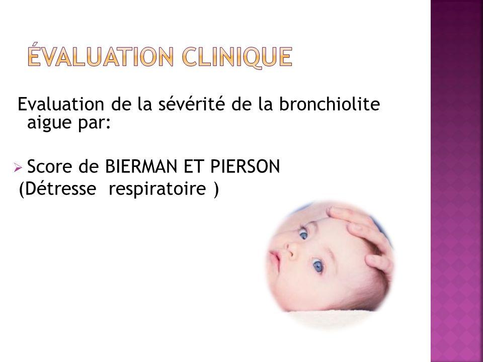 Evaluation de la sévérité de la bronchiolite aigue par: Score de BIERMAN ET PIERSON (Détresse respiratoire )