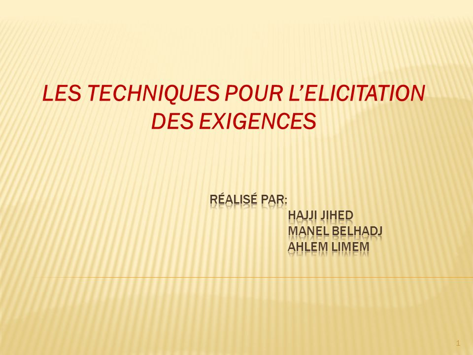 LES TECHNIQUES POUR LELICITATION DES EXIGENCES 1