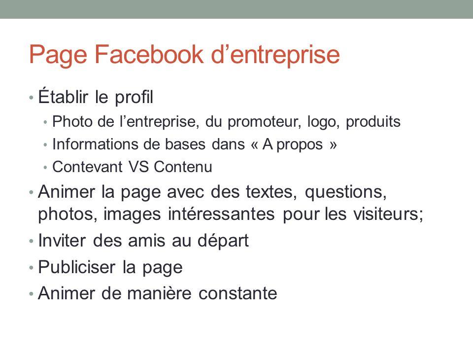Page Facebook dentreprise Établir le profil Photo de lentreprise, du promoteur, logo, produits Informations de bases dans « A propos » Contevant VS Co