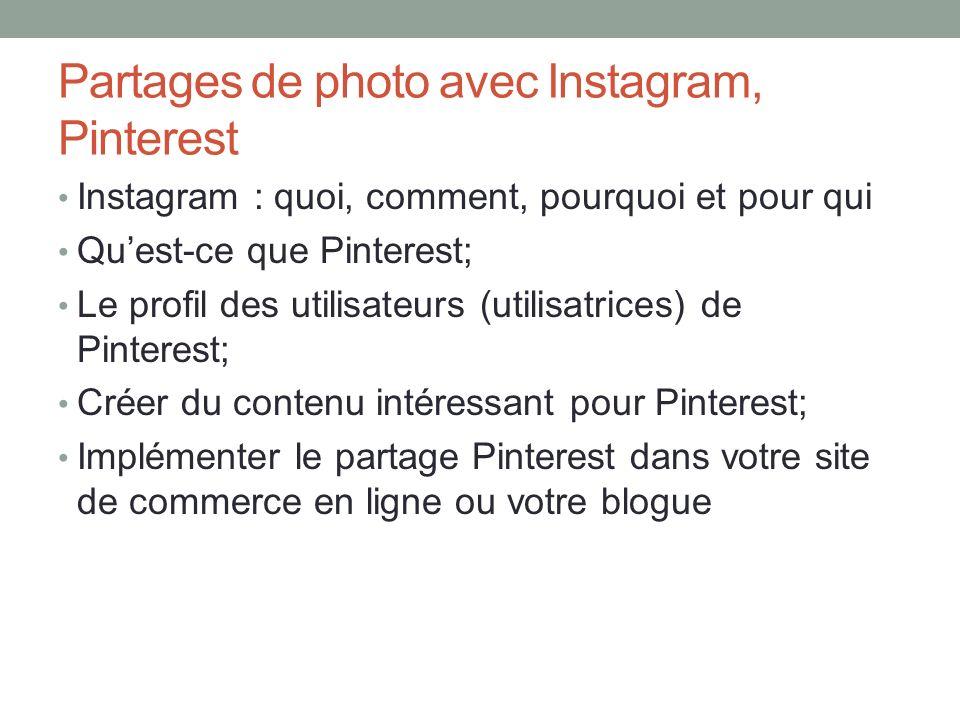 Partages de photo avec Instagram, Pinterest Instagram : quoi, comment, pourquoi et pour qui Quest-ce que Pinterest; Le profil des utilisateurs (utilis