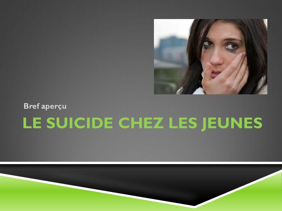 LE SUICIDE CHEZ LES JEUNES Bref aperçu