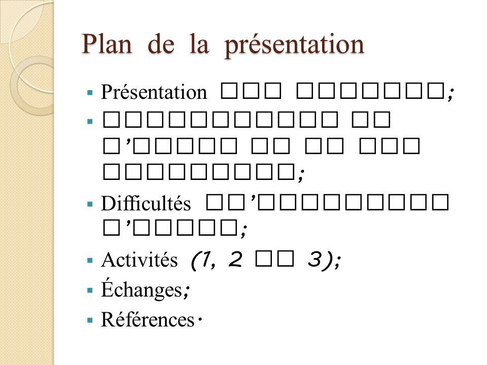 Plan de la présentation Présentation des auteurs ; Description de l outil et de ses objectifs ; Difficultés qu adressent l outil ; Activités (1, 2 et