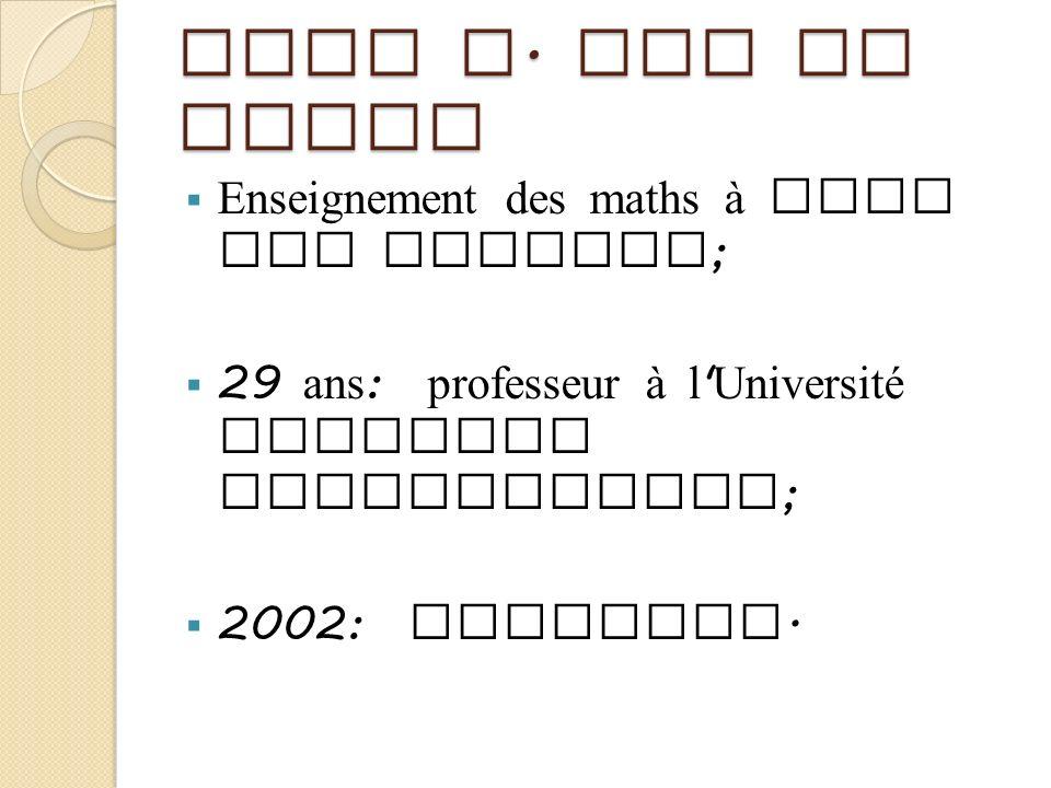 John A. Van de Walle Enseignement des maths à tous les niveaux ; 29 ans : professeur à l ' Université Virginia Commonwealth ; 2002: retraite.