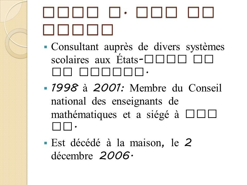 John A. Van de Walle Consultant auprès de divers systèmes scolaires aux États - Unis et au Canada. 1998 à 2001: Membre du Conseil national des enseign