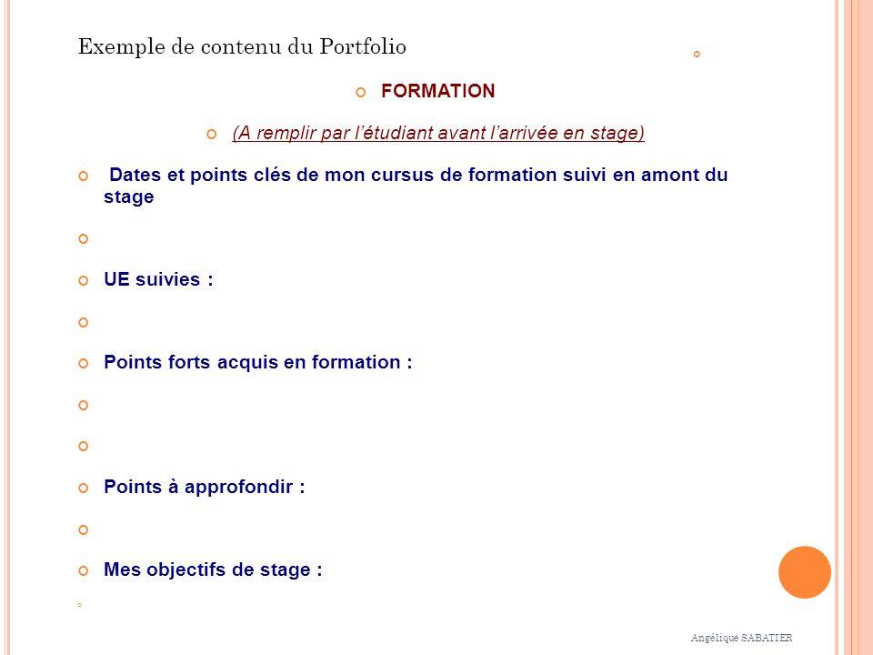 Stage n° FORMATION (A remplir par létudiant avant larrivée en stage) Dates et points clés de mon cursus de formation suivi en amont du stage UE suivie