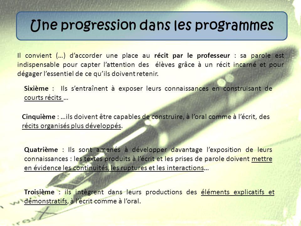 Une progression dans les programmes Sixième : Ils sentraînent à exposer leurs connaissances en construisant de courts récits … Il convient (…) daccord