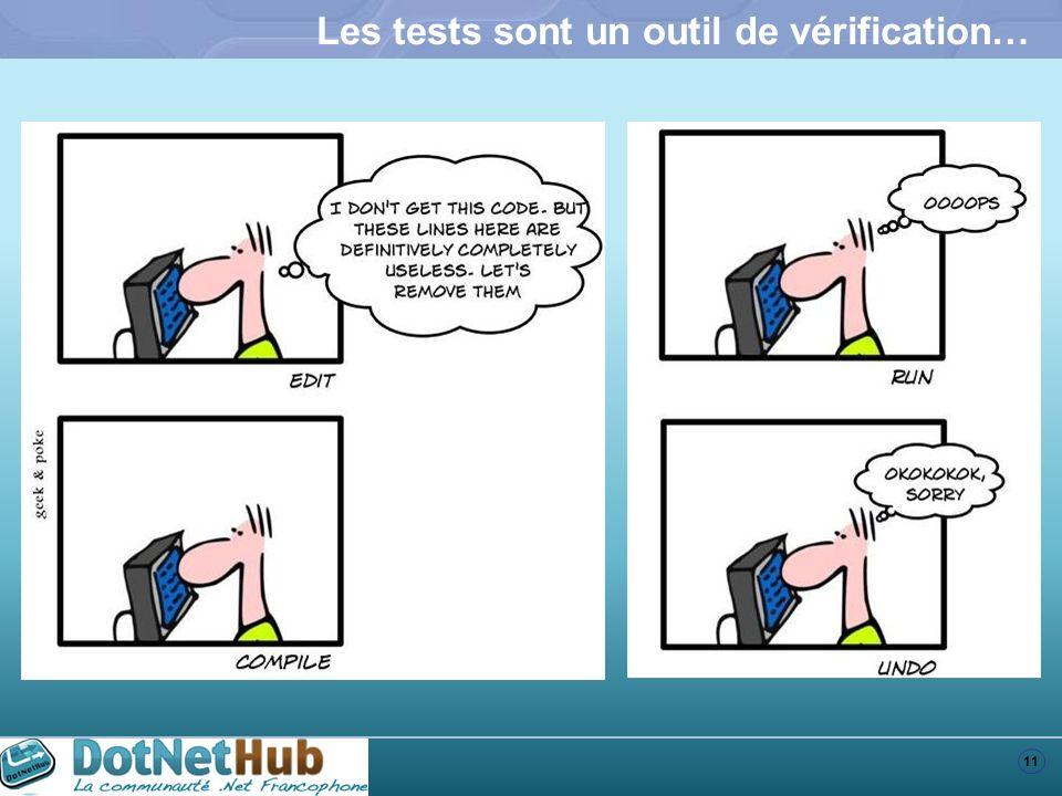 11 Les tests sont un outil de vérification…