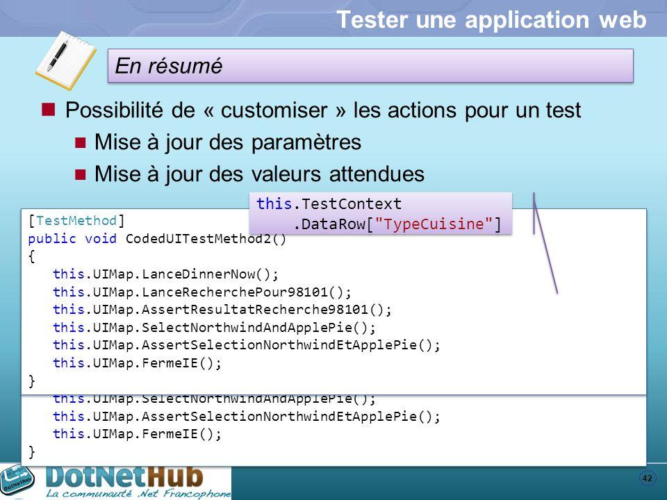 42 En résumé Tester une application web Possibilité de « customiser » les actions pour un test Mise à jour des paramètres Mise à jour des valeurs atte