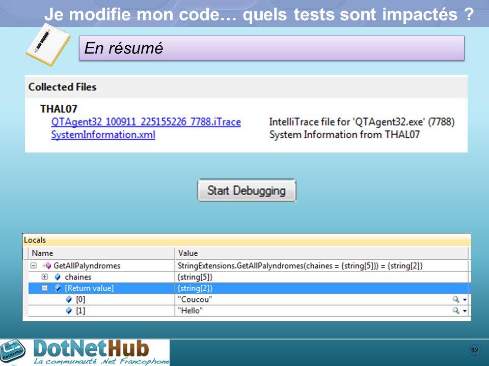 62 En résumé Je modifie mon code… quels tests sont impactés ?