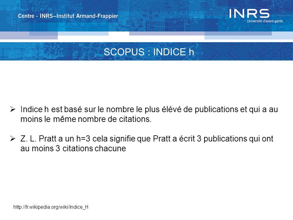 Indice h est basé sur le nombre le plus élévé de publications et qui a au moins le même nombre de citations.