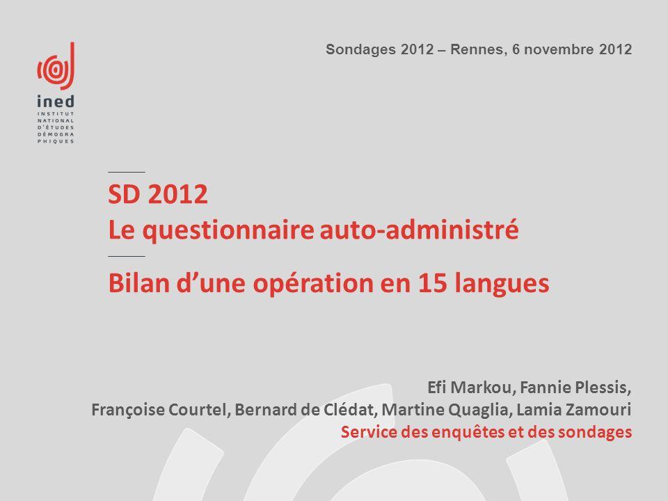 SD 2012 Le questionnaire auto-administré Efi Markou, Fannie Plessis, Françoise Courtel, Bernard de Clédat, Martine Quaglia, Lamia Zamouri Service des