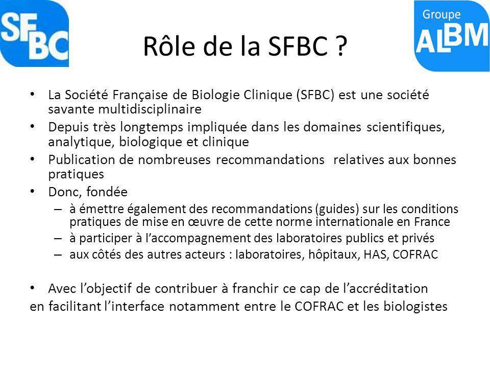 Rôle de la SFBC ? La Société Française de Biologie Clinique (SFBC) est une société savante multidisciplinaire Depuis très longtemps impliquée dans les