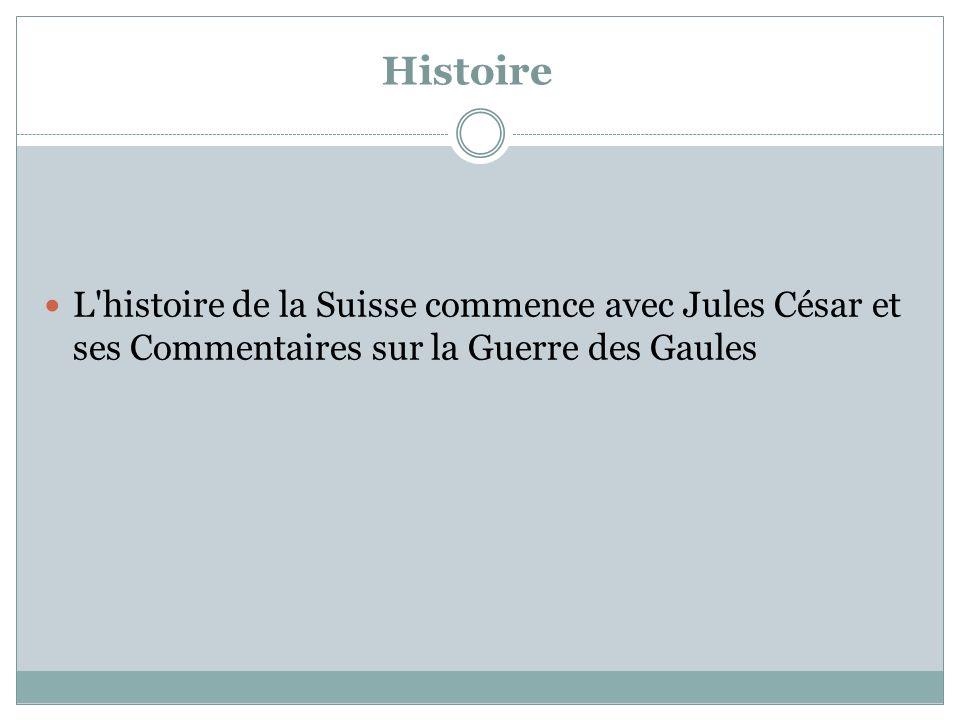 Histoire L'histoire de la Suisse commence avec Jules César et ses Commentaires sur la Guerre des Gaules