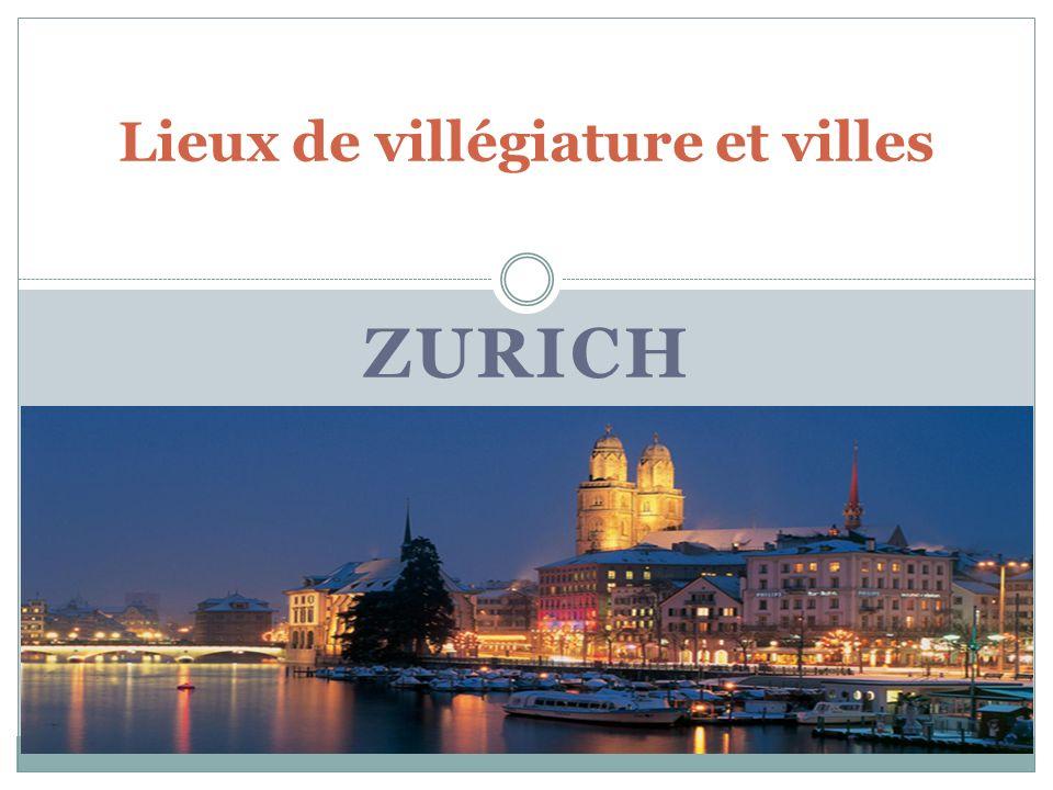 ZURICH Lieux de villégiature et villes