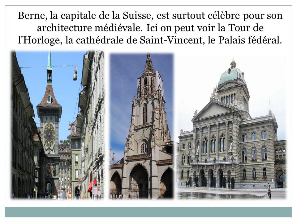 Berne, la capitale de la Suisse, est surtout célèbre pour son architecture médiévale. Ici on peut voir la Tour de l'Horloge, la cathédrale de Saint-Vi