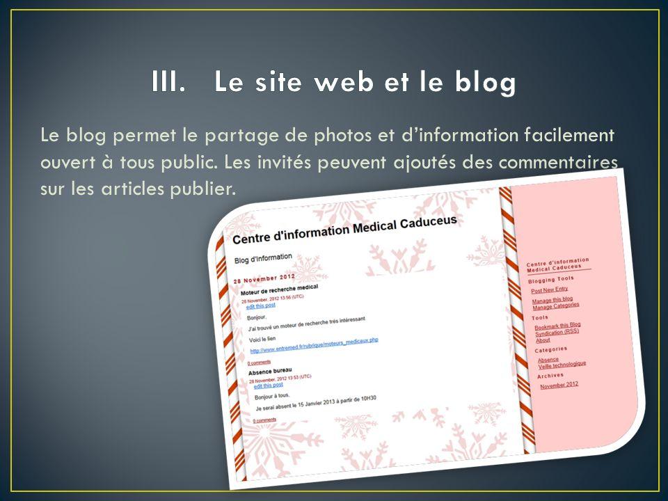Le blog permet le partage de photos et dinformation facilement ouvert à tous public.