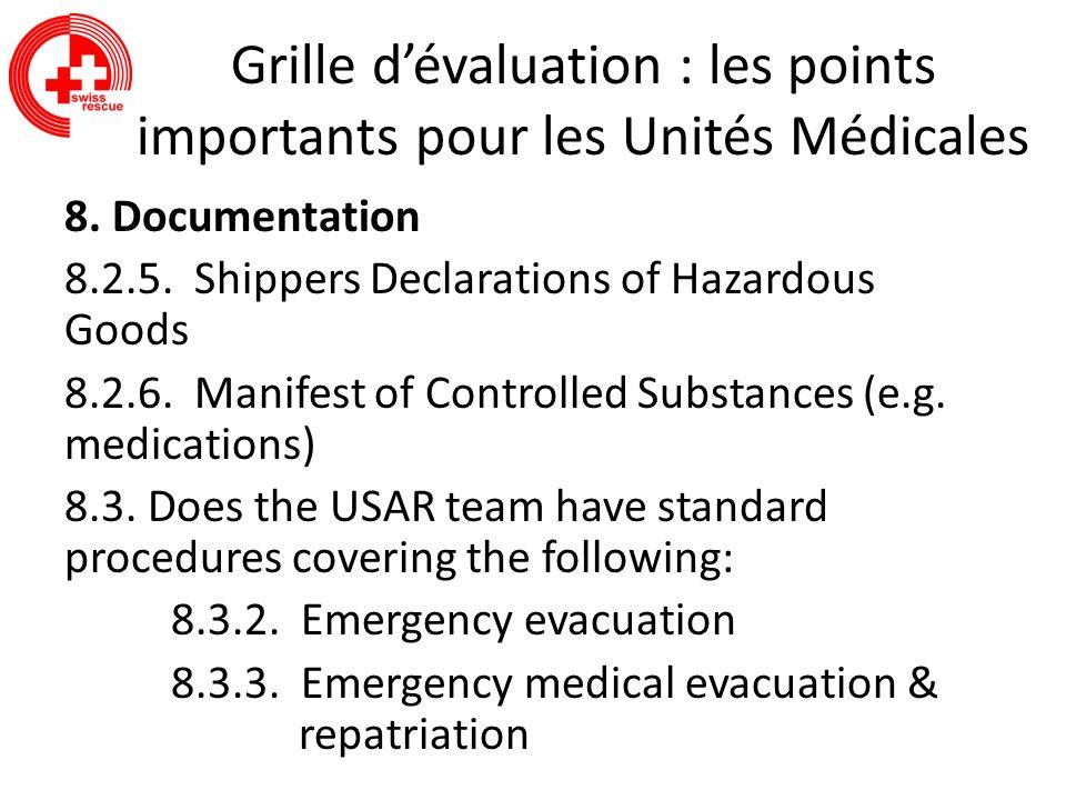 Grille dévaluation : les points importants pour les Unités Médicales 8. Documentation 8.2.5. Shippers Declarations of Hazardous Goods 8.2.6. Manifest