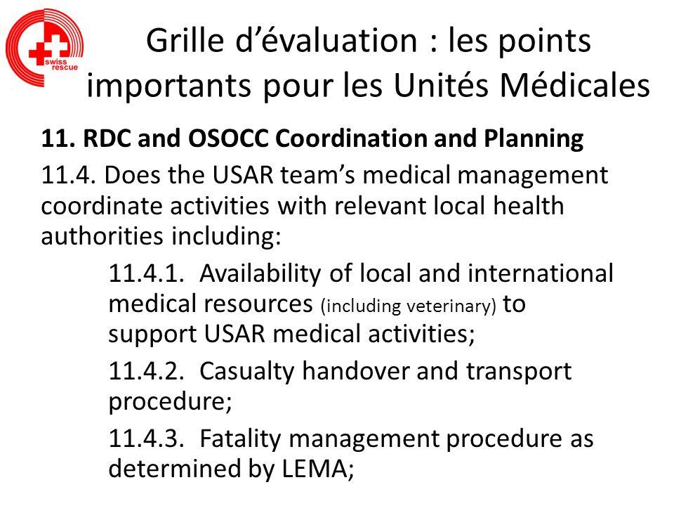 Grille dévaluation : les points importants pour les Unités Médicales 11. RDC and OSOCC Coordination and Planning 11.4. Does the USAR teams medical man