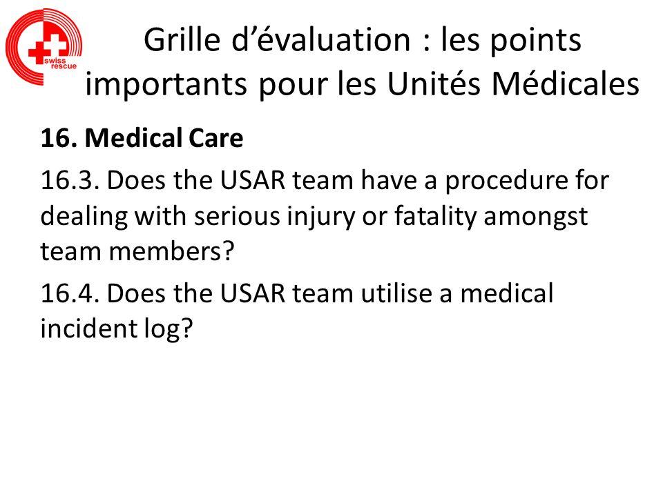 Grille dévaluation : les points importants pour les Unités Médicales 16. Medical Care 16.3. Does the USAR team have a procedure for dealing with serio