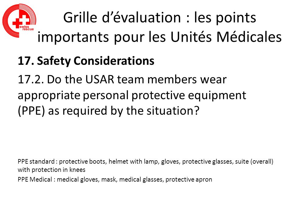 Grille dévaluation : les points importants pour les Unités Médicales 17. Safety Considerations 17.2. Do the USAR team members wear appropriate persona