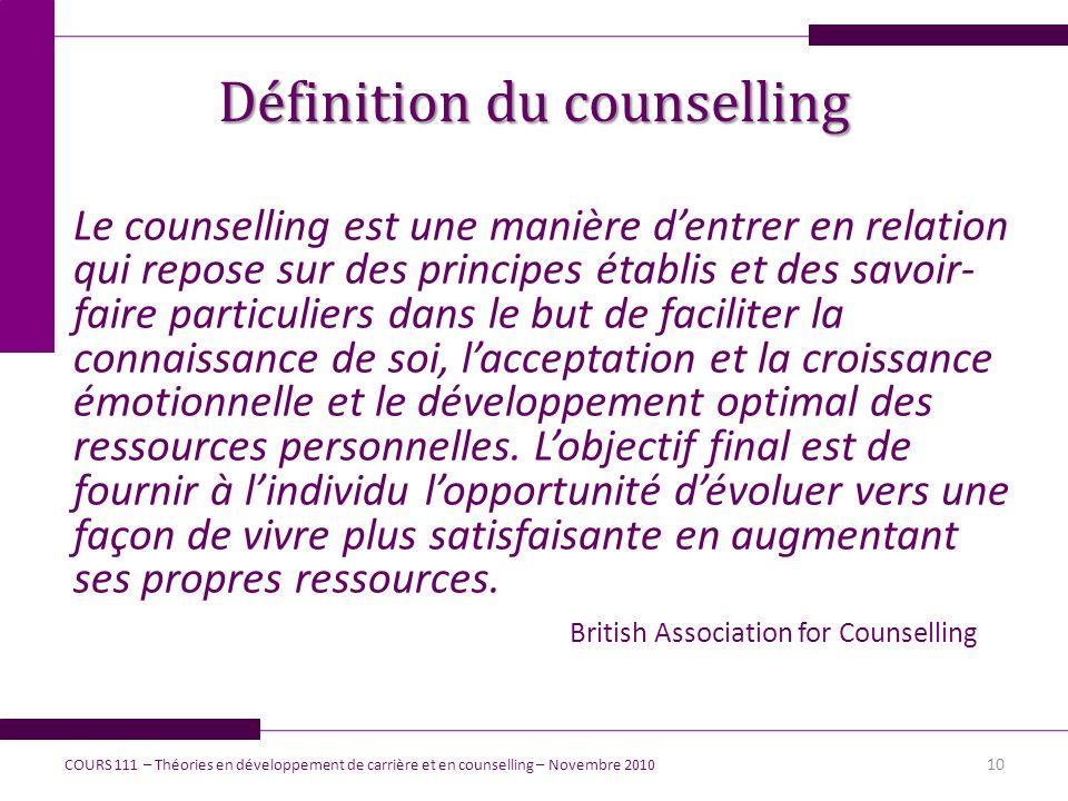 Définition du counselling Le counselling est une manière dentrer en relation qui repose sur des principes établis et des savoir- faire particuliers da