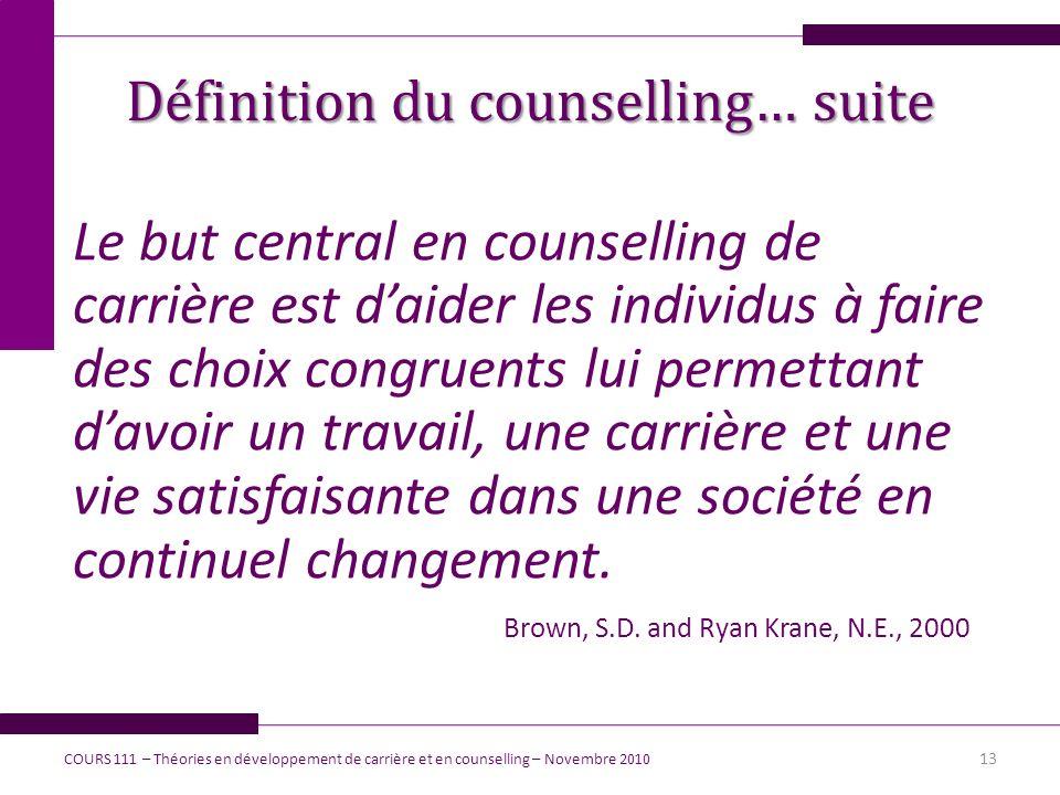 Le but central en counselling de carrière est daider les individus à faire des choix congruents lui permettant davoir un travail, une carrière et une