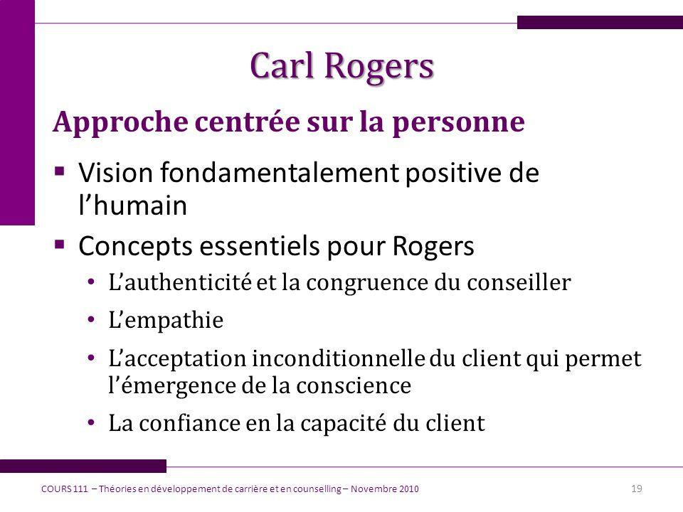 Carl Rogers Approche centrée sur la personne Vision fondamentalement positive de lhumain Concepts essentiels pour Rogers Lauthenticité et la congruenc