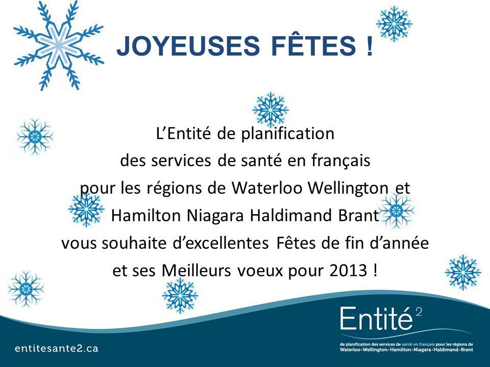 JOYEUSES FÊTES ! LEntité de planification des services de santé en français pour les régions de Waterloo Wellington et Hamilton Niagara Haldimand Bran