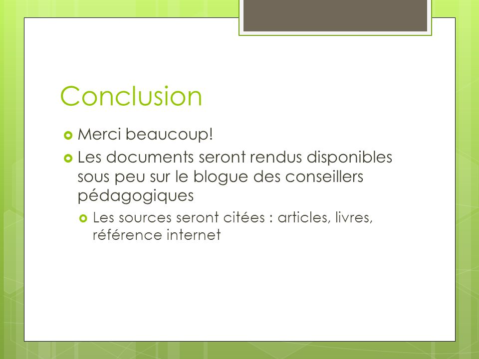 Conclusion Merci beaucoup.