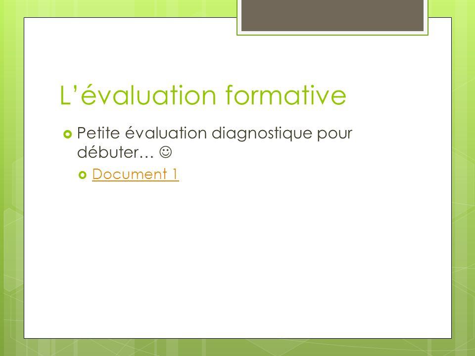 Lévaluation formative Petite évaluation diagnostique pour débuter… Document 1