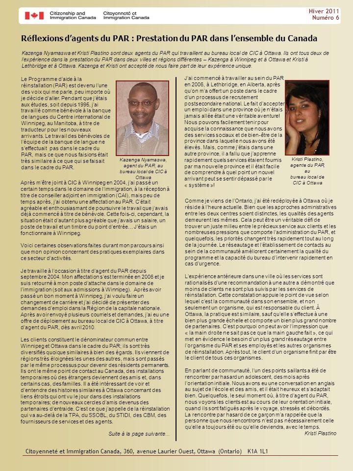 Citoyenneté et Immigration Canada, 360, avenue Laurier Ouest, Ottawa (Ontario) K1A 1L1 Hiver 2011 Numéro 6 Réflexions dagents du PAR : Prestation du P