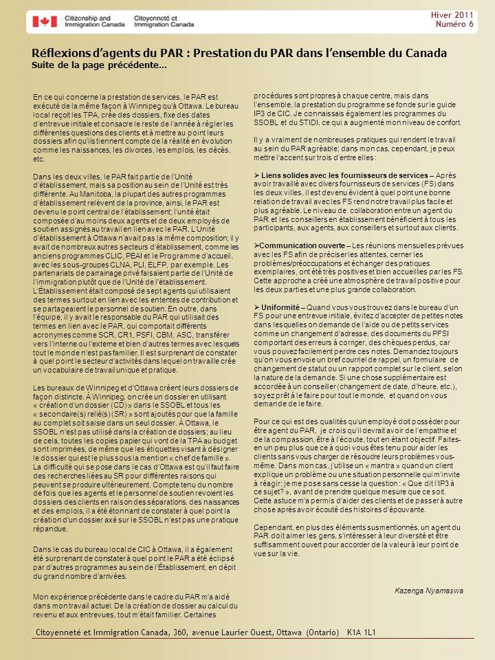 Citoyenneté et Immigration Canada, 360, avenue Laurier Ouest, Ottawa (Ontario) K1A 1L1 Winter 2011 Issue 6 Visites dobservation dans le cadre de lOrientation canadienne à létranger (OCE) – Népal, Kenya, Syrie Dernièrement, CIC a fourni un financement et un appui à lOrganisation internationale pour les migrations (OIM) afin dorganiser des visites dobservations pour des fournisseurs de services (FS) canadiens détablissement dans des endroits où lOrientation canadienne à létranger (OCE) fournit une orientation avant le départ aux réfugiés pris en charge par le gouvernement (RCG) et aux réfugiés parrainés par le secteur privé (RPSP).