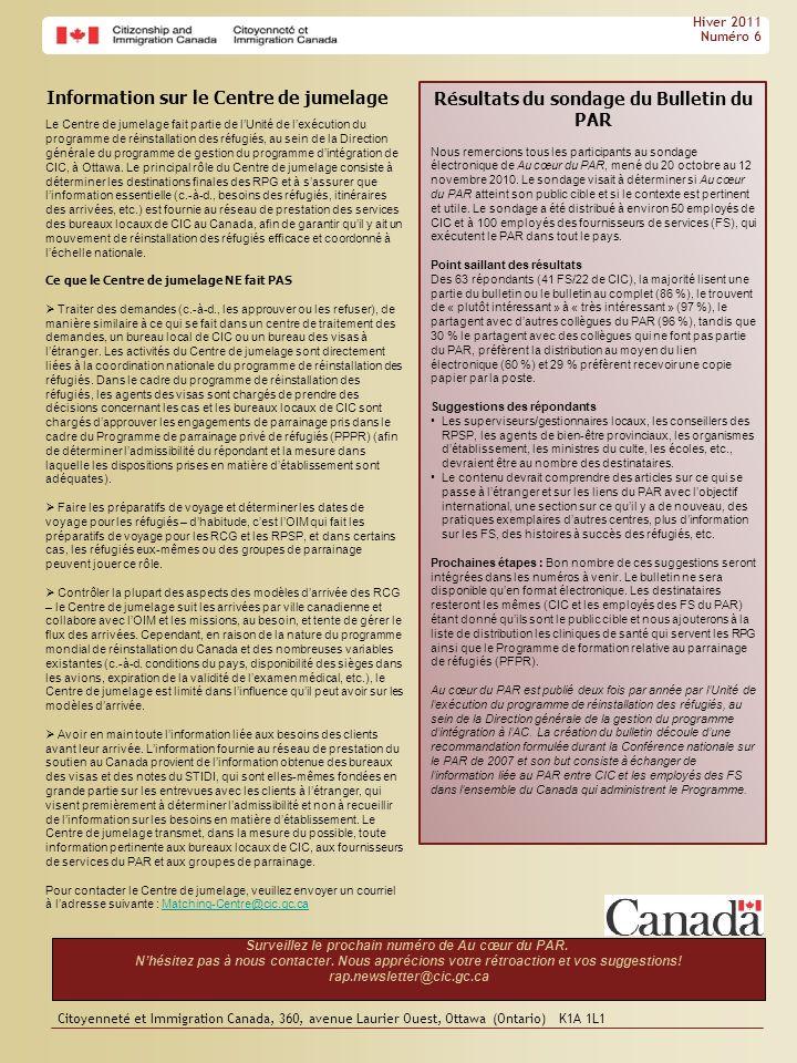 Citoyenneté et Immigration Canada, 360, avenue Laurier Ouest, Ottawa (Ontario) K1A 1L1 Hiver 2011 Numéro 6 Surveillez le prochain numéro de Au cœur du
