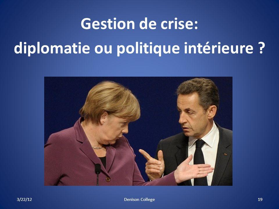 Gestion de crise: diplomatie ou politique intérieure ? 3/22/1219Denison College